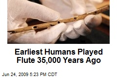 Earliest Humans Played Flute 35,000 Years Ago