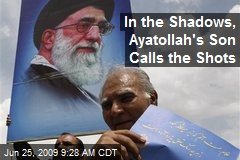 In the Shadows, Ayatollah's Son Calls the Shots