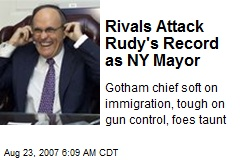 Rivals Attack Rudy's Record as NY Mayor