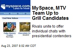 MySpace, MTV Team Up to Grill Candidates