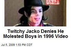Twitchy Jacko Denies He Molested Boys in 1996 Video