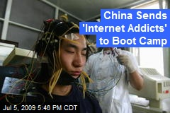 China Sends 'Internet Addicts' to Boot Camp