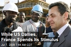 While US Dallies, France Spends Its Stimulus