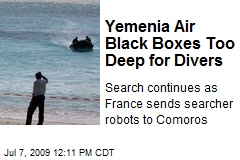 Yemenia Air Black Boxes Too Deep for Divers