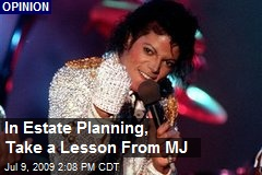 In Estate Planning, Take a Lesson From MJ