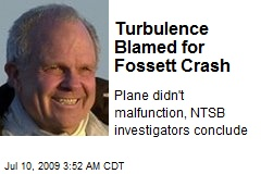 Turbulence Blamed for Fossett Crash