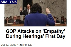 GOP Attacks on 'Empathy' During Hearings' First Day
