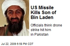 US Missile Kills Son of Bin Laden