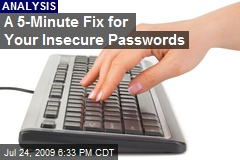 A 5-Minute Fix for Your Insecure Passwords