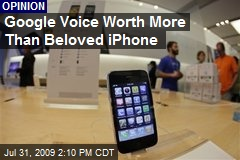 Google Voice Worth More Than Beloved iPhone