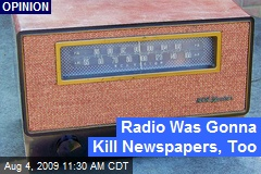 Radio Was Gonna Kill Newspapers, Too