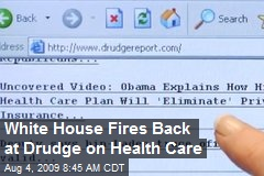 White House Fires Back at Drudge on Health Care