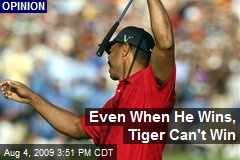 Even When He Wins, Tiger Can't Win