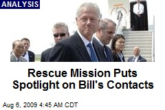 Rescue Mission Puts Spotlight on Bill's Contacts