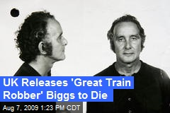 UK Releases 'Great Train Robber' Biggs to Die