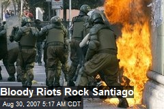 Bloody Riots Rock Santiago