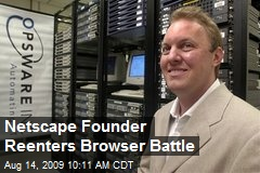Netscape Founder Reenters Browser Battle