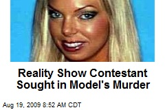 Reality Show Contestant Sought in Model's Murder