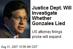 Justice Dept. Will Investigate Whether Gonzales Lied