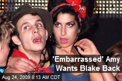 'Embarrassed' Amy Wants Blake Back