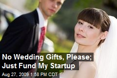 No Wedding Gifts, Please; Just Fund My Startup