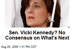 Sen. Vicki Kennedy? No Consensus on What's Next