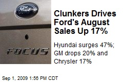 Clunkers Drives Ford's August Sales Up 17%
