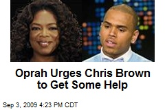 Oprah Urges Chris Brown to Get Some Help