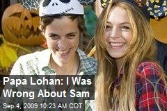 Papa Lohan: I Was Wrong About Sam