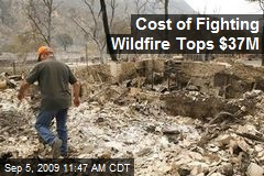 Cost of Fighting Wildfire Tops $37M