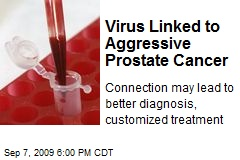 Virus Linked to Aggressive Prostate Cancer