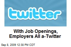With Job Openings, Employers All a-Twitter