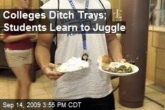 Colleges Ditch Trays; Students Learn to Juggle