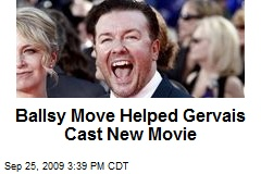 Ballsy Move Helped Gervais Cast New Movie