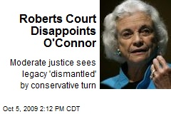 Roberts Court Disappoints O'Connor