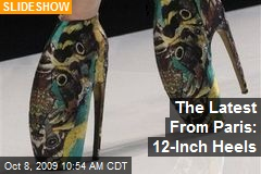 The Latest From Paris: 12-Inch Heels