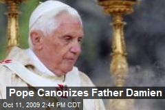 Pope Canonizes Father Damien