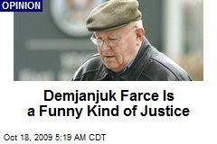 Demjanjuk Farce Is a Funny Kind of Justice