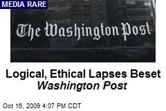Logical, Ethical Lapses Beset Washington Post