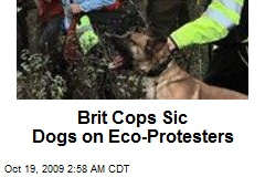 Brit Cops Sic Dogs on Eco-Protesters