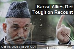 Karzai Allies Get Tough on Recount