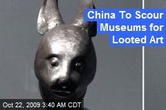 China To Scour Museums for Looted Art