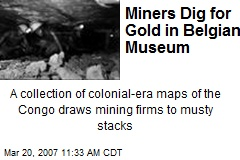Miners Dig for Gold in Belgian Museum