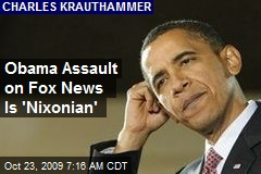 Obama Assault on Fox News Is 'Nixonian'