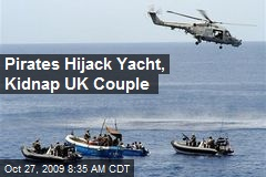 Pirates Hijack Yacht, Kidnap UK Couple