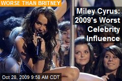 Miley Cyrus: 2009's Worst Celebrity Influence