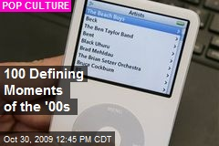 100 Defining Moments of the '00s