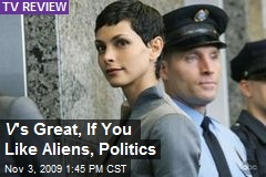 V 's Great, If You Like Aliens, Politics