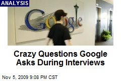Crazy Questions Google Asks During Interviews