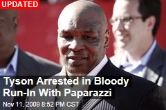 Tyson Arrested in Bloody Run-In With Paparazzi